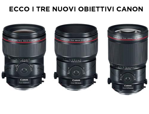 TS-E 50/2,8 L Macro, TS-E 90/2,8 L Macro e TS-E 135/4 L Macro. I tre nuovi obiettivi Canon